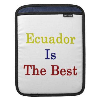Ecuador Is The Best iPad Sleeve