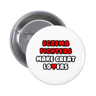 Eczema Fighters Make Great Lovers Pinback Button