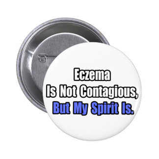 Eczema Is Not Contagious.. Pinback Button