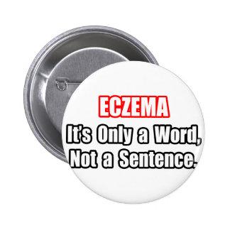 Eczema...Not a Sentence Buttons