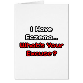 Eczema...What's Your Excuse? Card