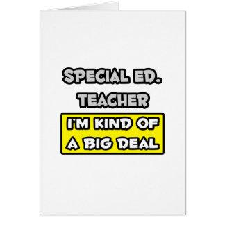 Ed especial. Profesor. Soy un poco una gran cosa Tarjeta De Felicitación