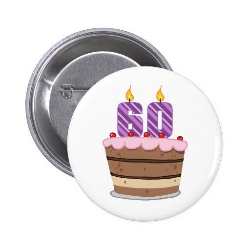 Edad 60 en la torta de cumpleaños pin redondo 5 cm