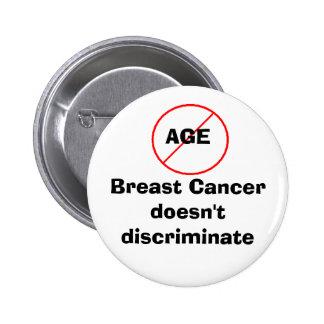 Edad - el cáncer de pecho no discrimina pin