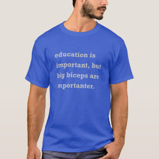 Edcucation, Biceps T-Shirt