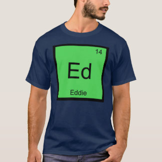 Eddie Name Chemistry Element Periodic Table T-Shirt