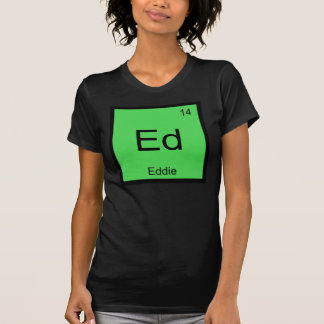Eddie Name Chemistry Element Periodic Table T Shirt