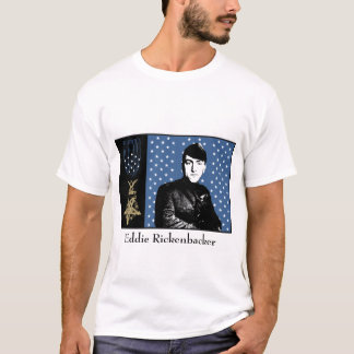 Eddie Rickenbacker and the Medal of Honor T-Shirt