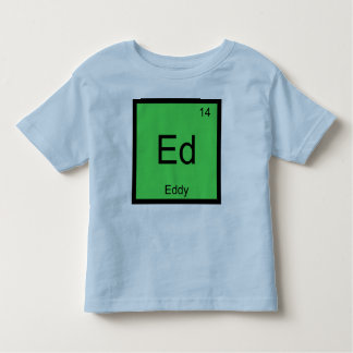 Eddy Name Chemistry Element Periodic Table Toddler T-shirt