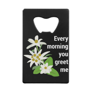 Swiss greetings home furnishings accessories zazzle edelweiss every morning you greet me credit card bottle opener m4hsunfo
