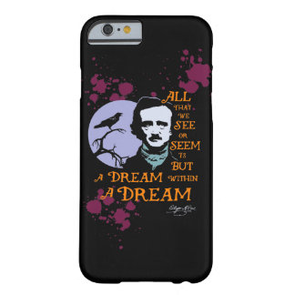 Edgar Allan Poe Dream Within A Dream Quote Barely There iPhone 6 Case