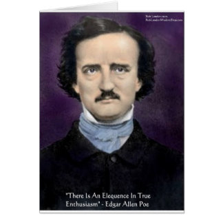 "Edgar Allen Poe ""Enthusiasm"" Wisdom Quote Gifts Card"