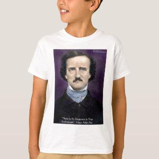 "Edgar Allen Poe ""Enthusiasm"" Wisdom Quote Gifts T-Shirt"