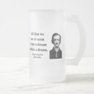 Edgar Allen Poe Quote 1b Frosted Glass Beer Mug