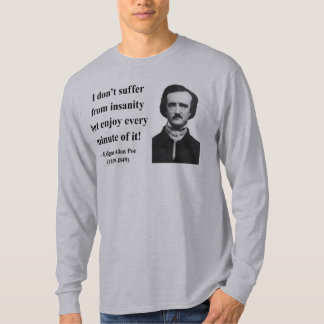 Edgar Allen Poe Quote 6b T-Shirt