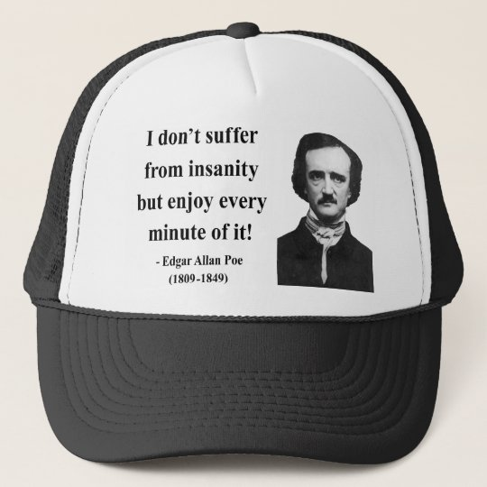Edgar Allen Poe Quote 6b Trucker Hat