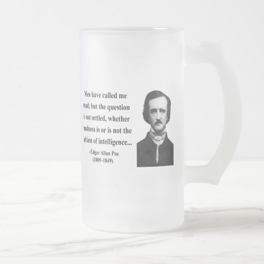 Edgar Allen Poe Quote 9b Frosted Glass Beer Mug