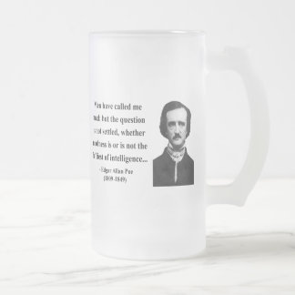 Edgar Allen Poe Quote 9b 16 Oz Frosted Glass Beer Mug