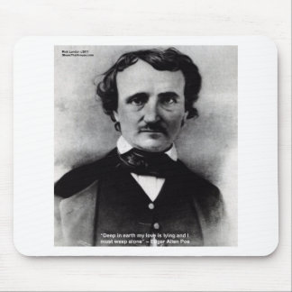 """Edgar Allen Poe """"Weep Alone"""" Love Quote Gifts Mouse Pad"""