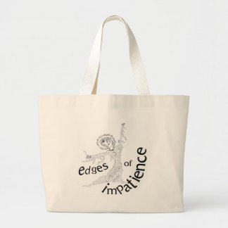 Edges of Impatience Large Tote Bag