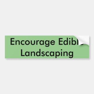 Edible Landscaping Bumper Sticker