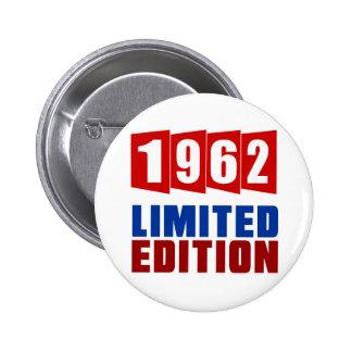 Edición limitada 1962 pin redondo 5 cm