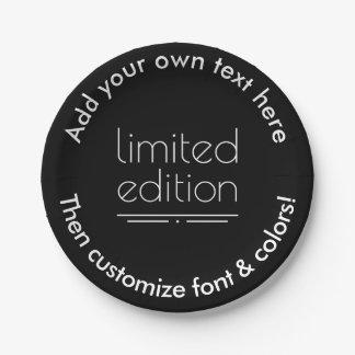 Edición limitada - usted es uno de una clase platos de papel