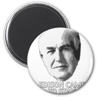 Edison Came to Stay 2 Inch Round Magnet
