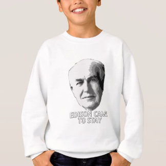 Edison Came to Stay Sweatshirt