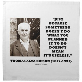 Edison Doesn't Do Planned Doesn't Mean Useless Cloth Napkins