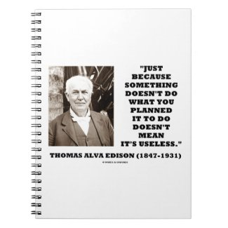 Edison Doesn't Do Planned Doesn't Mean Useless Spiral Notebook