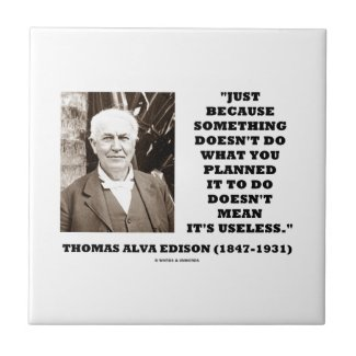 Edison Doesn't Do Planned Doesn't Mean Useless Tile