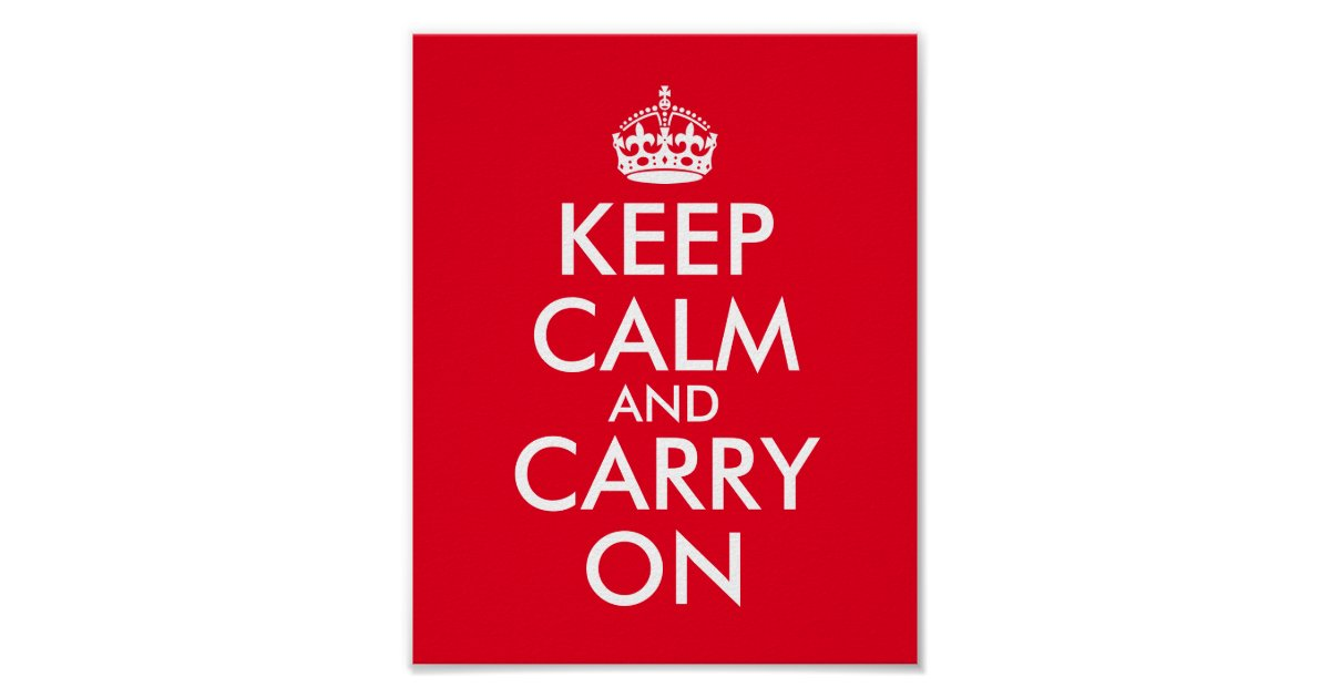 Keep Calm And Carry On Poster Zazzle