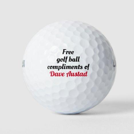Editable your name. Free golf ball compliments of