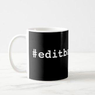 #editbae Edit Mug