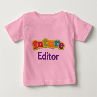 Editor (Future) Infant Baby T-Shirt