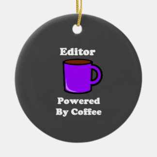 """Editor"" Powered by Coffee Ceramic Ornament"