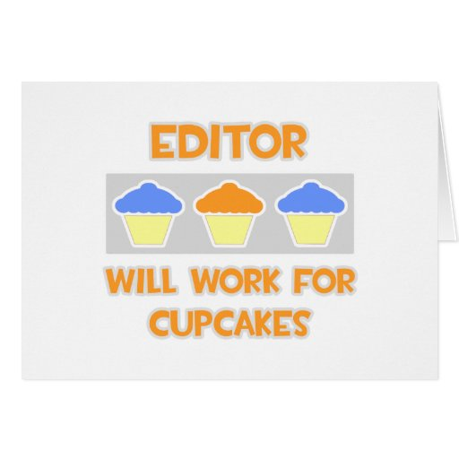 Editor ... Will Work For Cupcakes Greeting Card