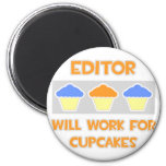 Editor ... Will Work For Cupcakes Refrigerator Magnet