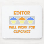 Editor ... Will Work For Cupcakes Mousepad