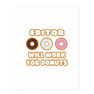 Editor .. Will Work For Donuts Postcard