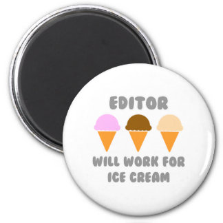 Editor ... Will Work For Ice Cream 2 Inch Round Magnet