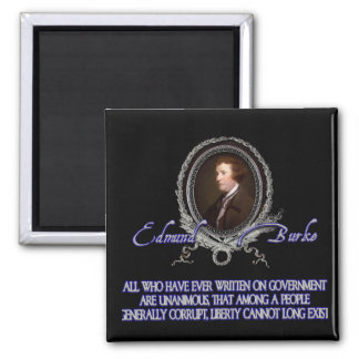 Edmund Burke Quote:  Liberty Among the Corrupt 2 Inch Square Magnet