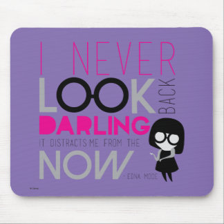 Edna Mode - I Never Look Back Mouse Pad