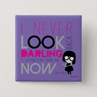 Edna Mode - I Never Look Back Pinback Button
