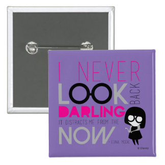 Edna Mode - I Never Look Back Pinback Button
