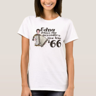 Edna plays the accordion - Live tour '66 T-Shirt