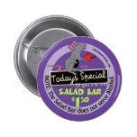 Edna - Salad bar does not serve alcohol 2 Inch Round Button