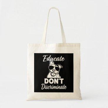 Beach Themed Educate Don't Discriminate Funny Pitbull bag