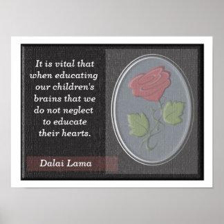 Educate their hearts - Dalai Lama quote - poster
